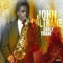 輸入盤 JOHN COLTRANE / EARLY TRANE [4CD]