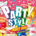 DJ嵐(MIX) / PARTY STYLE -age!! mix- Mixed by DJ嵐 [CD]