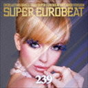 欧洲电子音乐 - [CD] スーパーユーロビート VOL.239