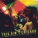 Other - リチャード・セン / ディス・エイント・シカゴ: ザ・アンダーグラウンド・サウンド・オブ・UKハウス&アシッド 1987-1991 [CD]