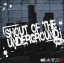 Other - [CD] (オムニバス) SHOUT OF THE UNDERGROUND Vol.1