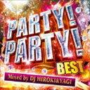 DJ HIROKI & DJ YAGI(MIX) / PARTY!PARTY! 2015 BEST Mixed by DJ HIROKI & YAGI [CD]