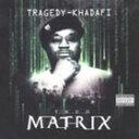 [CD]TRAGEDY KHADAFY �g���W�F�f�B�E�J�_�t�B�^THUG MATRIX�y�A��Ձz