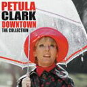 [CD]PETULA CLARK ペトゥラ・クラーク/DOWNTOWN - COLLECTION【輸入盤】