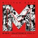 加藤ミリヤ / MILIYAH KATO M-MIX 〜MASTERMIX VOL.1〜 [CD]
