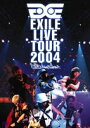 DVD EXILE/EXILE LIVE TOUR 2004 EXILE ENTERTAINMENT'