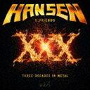 [CD] カイ・ハンセン/XXX 〜スリー・ディケイズ・イン・メタル(初回限定盤)