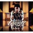 [CD] t-Ace/Change?
