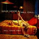 其它 - [CD] ウィル・デイヴィス(p)/ハヴ・ムード・ウィル・コール(完全限定盤/SHM-CD)