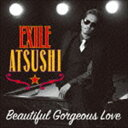 EXILE ATSUSHI/RED DIAMOND DOGS / Beautiful Gorgeous Love/First Liners CD