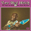 Gospel - 輸入盤 LEO BUD WELCH / ANGELS IN HEAVEN DONE SIGNED MY NAME [CD]
