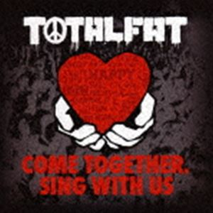 [CD] TOTALFAT/COME TOGETHER, SING WITH US