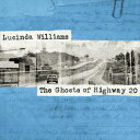 CD - 輸入盤 LUCINDA WILLIAMS / GHOSTS OF HIGHWAY 20 [CD]