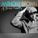 Gospel - 輸入盤 ANTHONY BROWN & GROUP THERAPY / ANTHONY BROWN & GROUP THERAPY [CD]