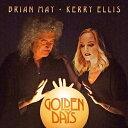 [CD]BRIAN MAY & KERRY ELLIS ブライアン・メイ&ケリー・エリス/GOLDEN DAYS【輸入盤】