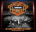 輸入盤 NIGHT RANGER / 35 YEARS & A NIGHT IN CHICAGO 2CD+DVD