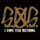 S.O.S. / I OWE YOU NOTHING