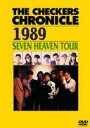 [DVD] チェッカーズ/THE CHECKERS CHRONICLE 1989 SEVEN HEAVEN TOUR【廉価版】