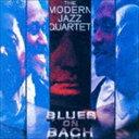 [CD] ザ・モダン・ジャズ・カルテット/ブルース・オン・バッハ(完全限定盤/SHM-CD)