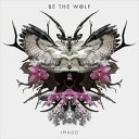 Other - [CD]BE THE WOLF ビー・ザ・ウルフ/IMAGO【輸入盤】
