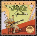 現代 - [CD]VARIOUS ヴァリアス/PIONEERS OF JAZZ GUITAR【輸入盤】