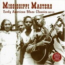 Gospel - 輸入盤 VARIOUS / MISSISSIPPI MASTERS : EARLY AMERICAN BLUES CLASSICS [CD]