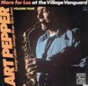 Other - [CD]ART PEPPER アート・ペッパー/MORE FORE LES : AT THE VILLAGE VANGUARD VOLUME FOUR【輸入盤】