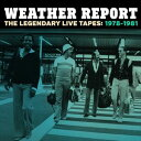 Modern - 輸入盤 WEATHER REPORT / LEGENDARY LIVE TAPES 1978-1981 (LTD) [4CD]
