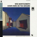 [CD]WES MONTGOMERY ウェス・モンゴメリー/DOWN HERE ON THE GROUND【輸入盤】