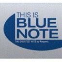 [CD] THIS IS BLUE NOTE ザ・グレイテスト・ヒッツ バイ・リクエスト