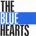 ザ・ブルーハーツ / THE BLUE HEARTS [CD...