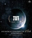[Blu-ray] I�fve�^IVE RADICAL ENSEMBLE OF 15th ANNIVE