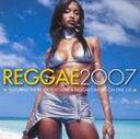 [CD]VARIOUS ヴァリアス/REGGAE 2007【輸入盤】