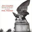 Modern - 輸入盤 JIM CHAPIN / SEXTET & OCTET FT PHIL WOODS [CD]