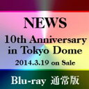 Blu-ray NEWS 10th Anniversary in Tokyo Dome(通常版)
