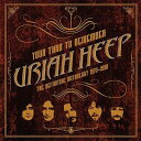 Lock, Pops - 輸入盤 URIAH HEEP / YOUR TURN TO REMEMBER : THE DEFINITEVE ANTHOLOGY 1970 - 1990 [2CD]