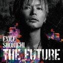 EXILE SHOKICHI / THE FUTURE(初回生産限定盤/CD+DVD+スマプラ)