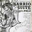 楽天ぐるぐる王国DS 楽天市場店[CD] BARRiO SUiTE -JAPANESE CHICANO STYLE VOL.2