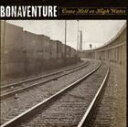 [CD] BONAVENTURE/Come Hell Of High Water