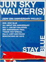 JUN SKY WALKER(S)/STAY BLUE~ALL ABOUT 20th ANNIVERSARY~ [DVD]