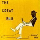 JOHNNY BLUE / THE GREAT R&B [CD]