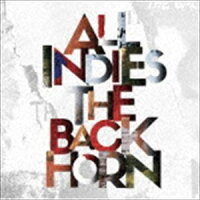THE BACK HORN / ALL INDIES THE BACK HORN [CD]