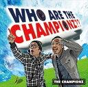 其它 - [CD] THE CHAMPIONZ/WHO ARE THE CHAMPIONZ??