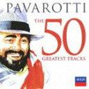 [CD] ルチアーノ・パヴァロッティ(T)/パヴァロッティ〜ザ・グレイテスト・ヒッツ50(SHM-CD)
