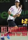 [DVD] 錦織圭 in ATPワールドツアー 2014