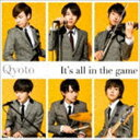 Qyoto / It's all in the game(通常盤) [CD]
