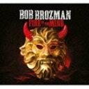 ボブ・ブロッズマン/ファイヤー・イン・ザ・マインド(CD)