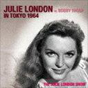 現代 - ジュリー・ロンドン/ジュリー・ロンドン・イン・東京 1964 w・ボビー・トゥループ(CD)