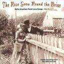 Gospel - 輸入盤 VARIOUS / ROSE GREW AROUND THE BRIAR : EARLY AMERICAN RURAL LOVE SONGS VOL. 1 [CD]