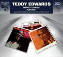 其它 - 輸入盤 TEDDY EDWARDS / THREE CLASSIC ALBUMS [2CD]
